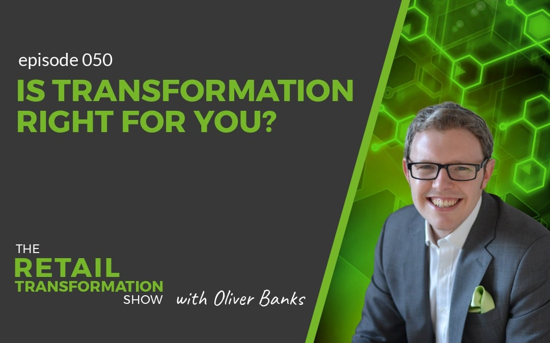 050: Is Transformation Right For You?