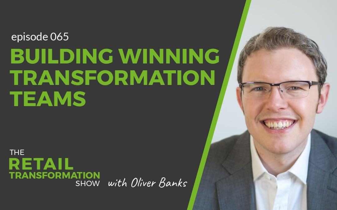 065: Building Winning Transformation Teams