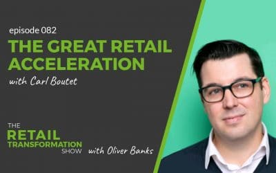 082: The Great Retail Acceleration