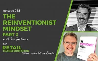 088: The Reinventionist Mindset (part 2)