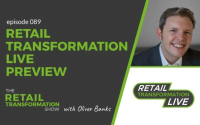 089: Previewing Retail Transformation Live (July 2020)