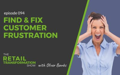 094: Find And Fix Customer Frustration