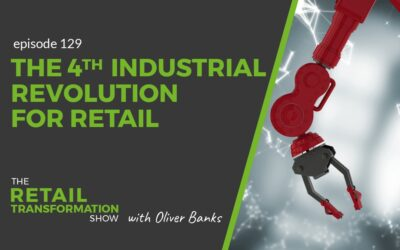 129: The 4th Industrial Revolution For Retail