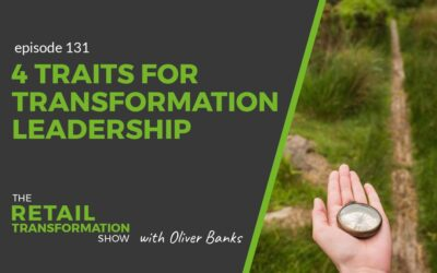 131: 4 Traits For Great Transformation Leadership