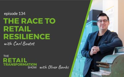 134: The Race To Retail Resilience